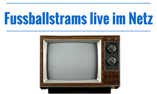 Fußball Live Im Internet Schauen